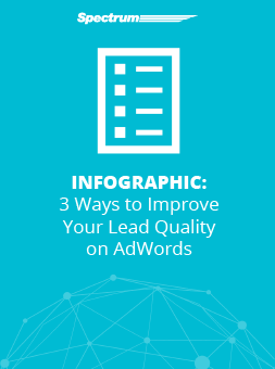 3 Ways to Improve Your Lead Quality on AdWords