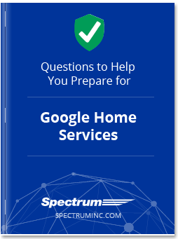 5 Questions to Help You Prepare for Google Home Services